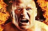 布洛克(火焰)高清壁纸《WWE2013血债血偿》