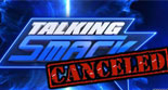《Talking Smack》因收视率低老麦决定取消!