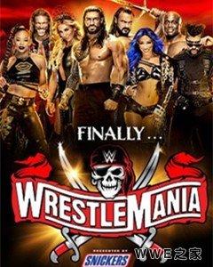 摔角狂热37《WWE Wrestlemania 37》